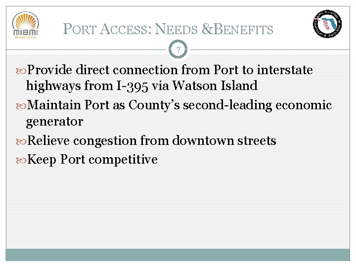PORT ACCESS: NEEDS &BENEFITS 7 Provide direct connection from Port to interstate highways from