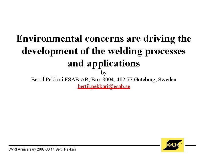 Environmental concerns are driving the development of the welding processes and applications by Bertil