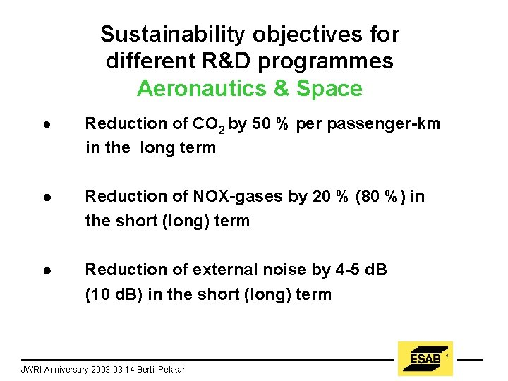 Sustainability objectives for different R&D programmes Aeronautics & Space · Reduction of CO 2