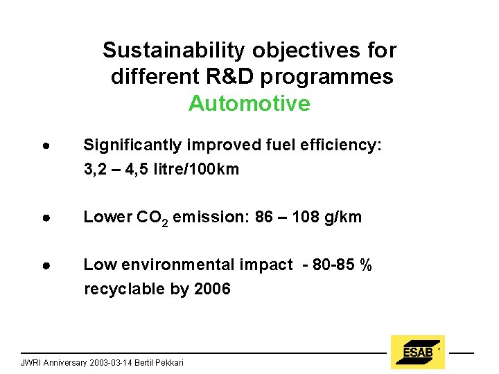 Sustainability objectives for different R&D programmes Automotive · Significantly improved fuel efficiency: 3, 2