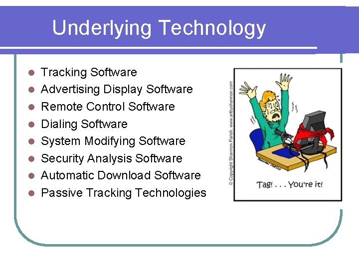 Underlying Technology l l l l Tracking Software Advertising Display Software Remote Control Software