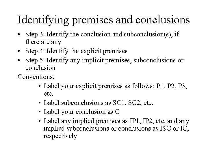 Identifying premises and conclusions • Step 3: Identify the conclusion and subconclusion(s), if there