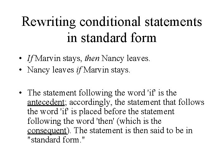 Rewriting conditional statements in standard form • If Marvin stays, then Nancy leaves. •