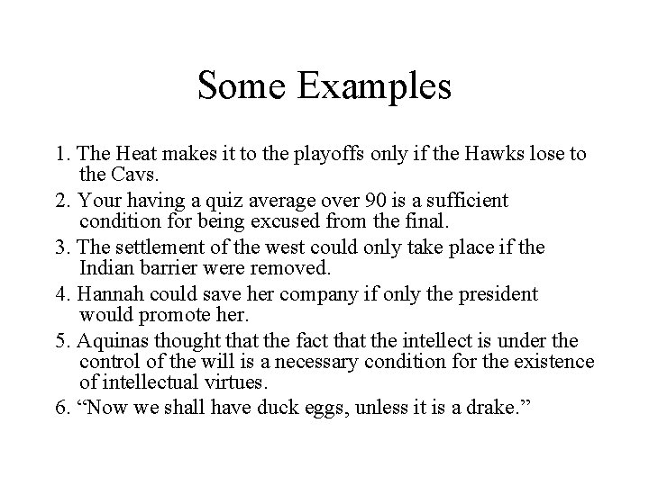 Some Examples 1. The Heat makes it to the playoffs only if the Hawks