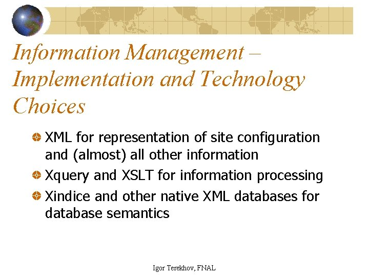Information Management – Implementation and Technology Choices XML for representation of site configuration and