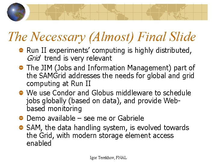 The Necessary (Almost) Final Slide Run II experiments' computing is highly distributed, Grid trend