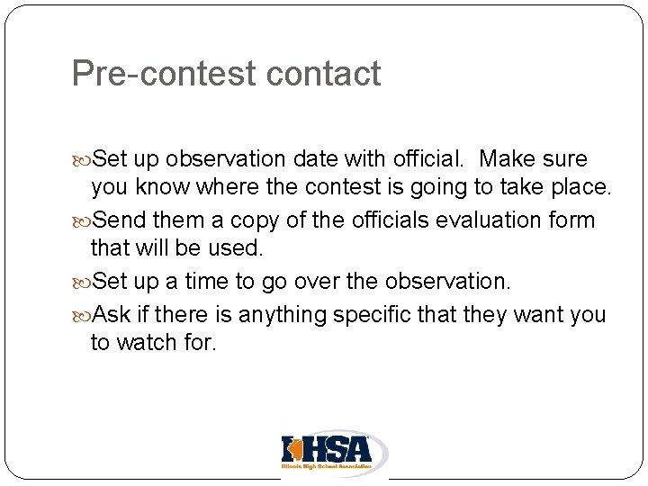 Pre-contest contact Set up observation date with official. Make sure you know where the