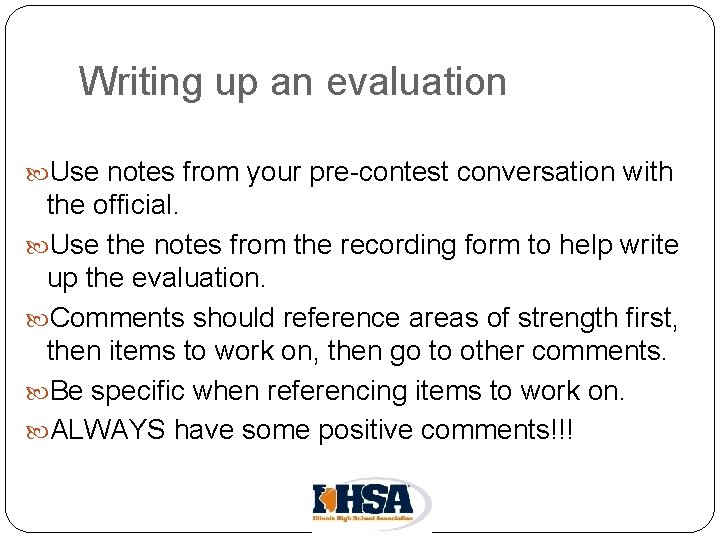 Writing up an evaluation Use notes from your pre-contest conversation with the official. Use