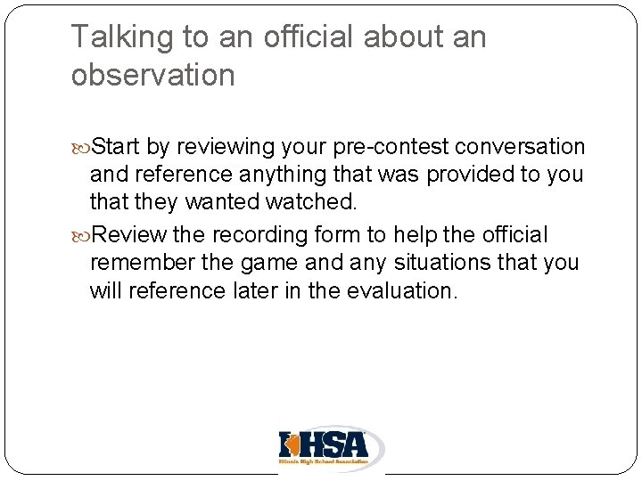Talking to an official about an observation Start by reviewing your pre-contest conversation and