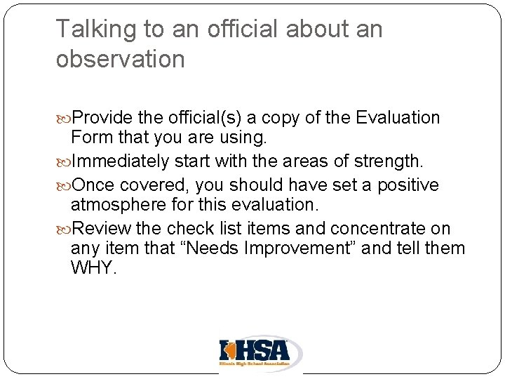Talking to an official about an observation Provide the official(s) a copy of the
