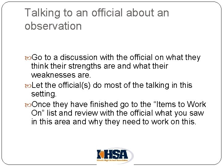 Talking to an official about an observation Go to a discussion with the official