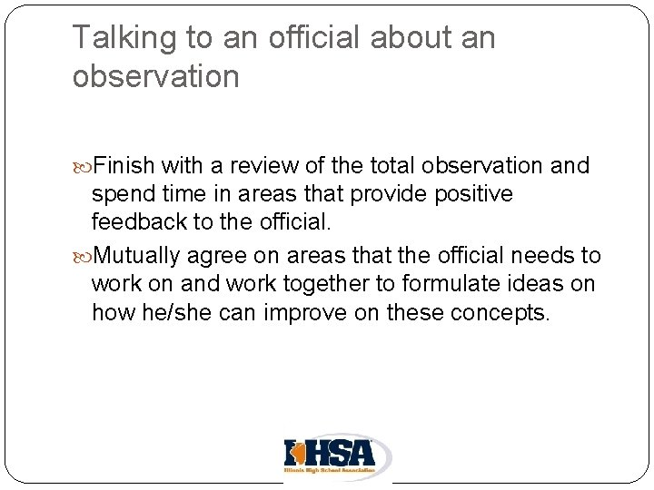 Talking to an official about an observation Finish with a review of the total