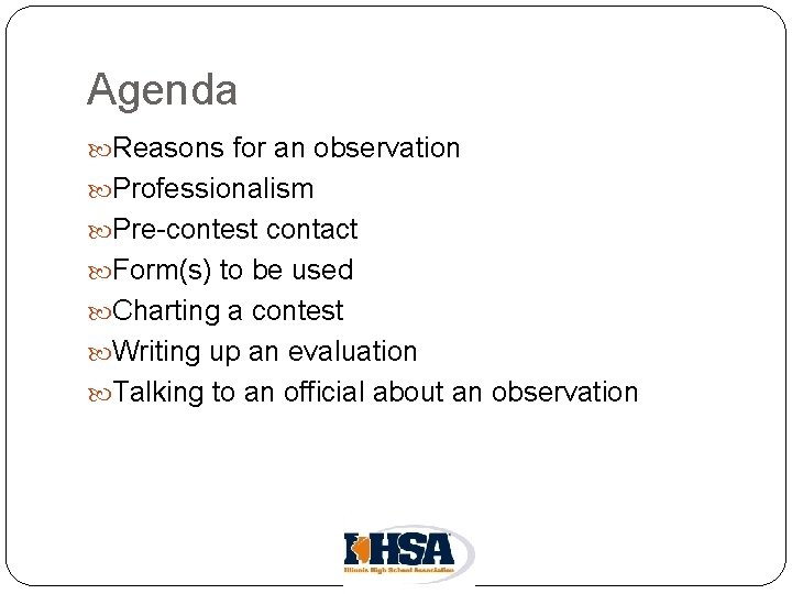 Agenda Reasons for an observation Professionalism Pre-contest contact Form(s) to be used Charting a