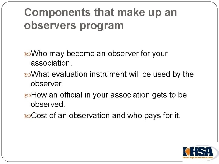 Components that make up an observers program Who may become an observer for your