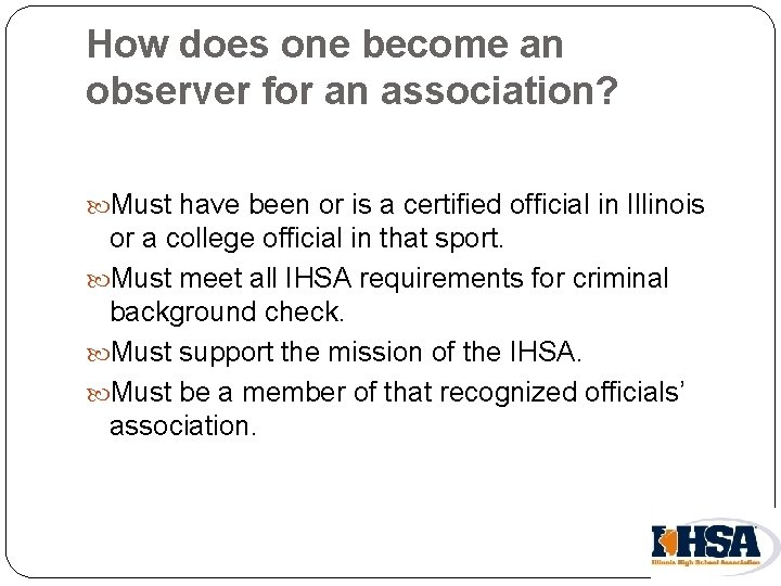 How does one become an observer for an association? Must have been or is