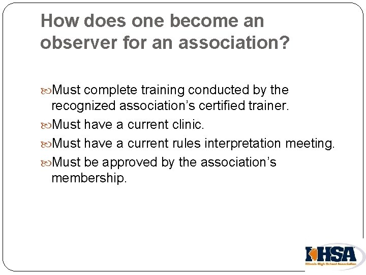 How does one become an observer for an association? Must complete training conducted by