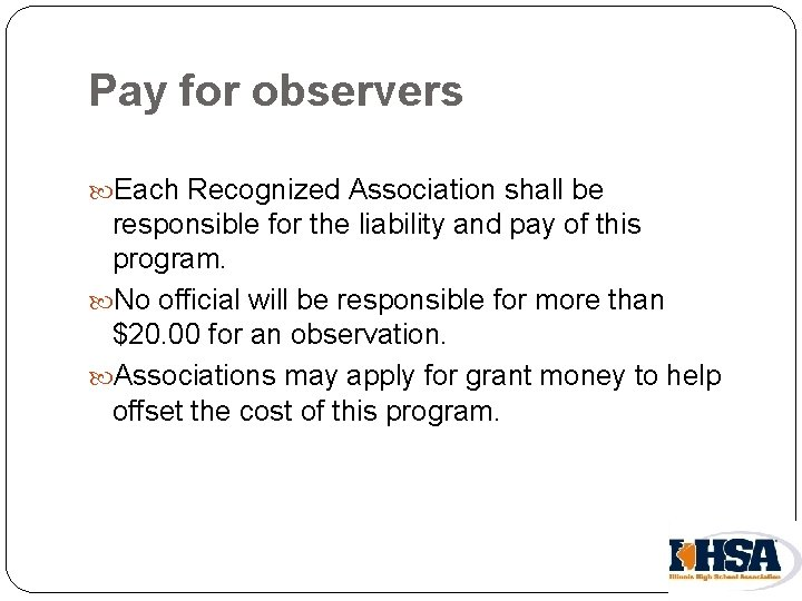 Pay for observers Each Recognized Association shall be responsible for the liability and pay