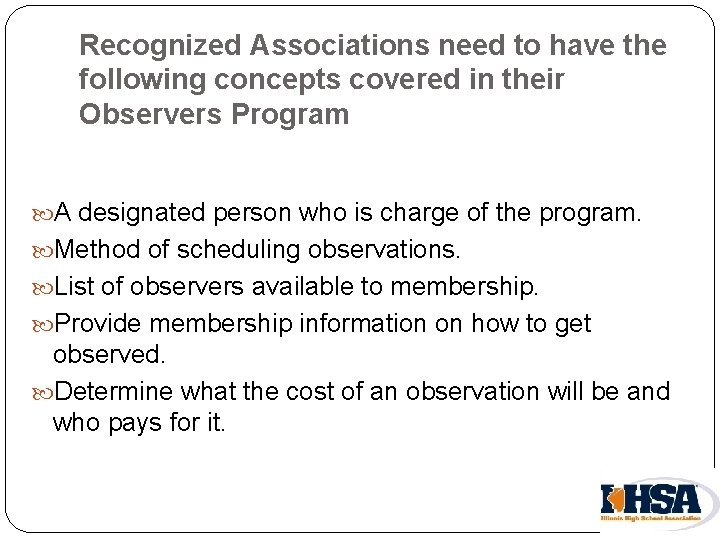 Recognized Associations need to have the following concepts covered in their Observers Program A