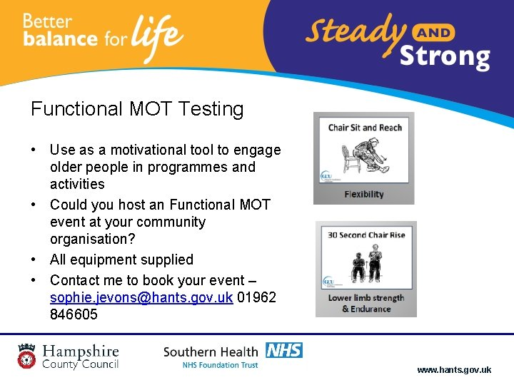 Functional MOT Testing • Use as a motivational tool to engage older people in