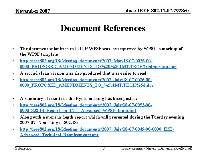 doc. : IEEE 802. 11 -07/2928 r 0 November 2007 Document References • •