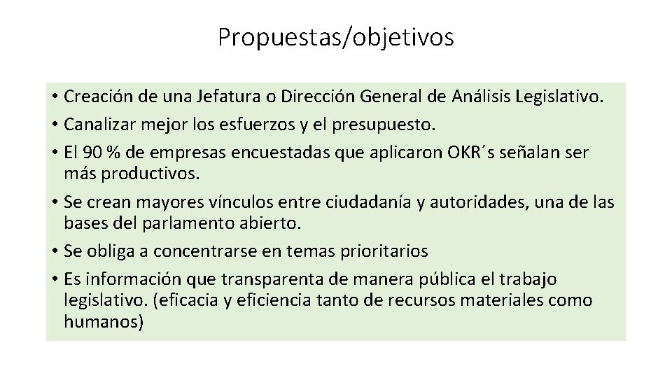 Propuestas/objetivos • Creación de una Jefatura o Dirección General de Análisis Legislativo. • Canalizar