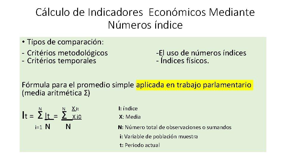 Cálculo de Indicadores Económicos Mediante Números índice • Tipos de comparación: - Critérios metodológicos