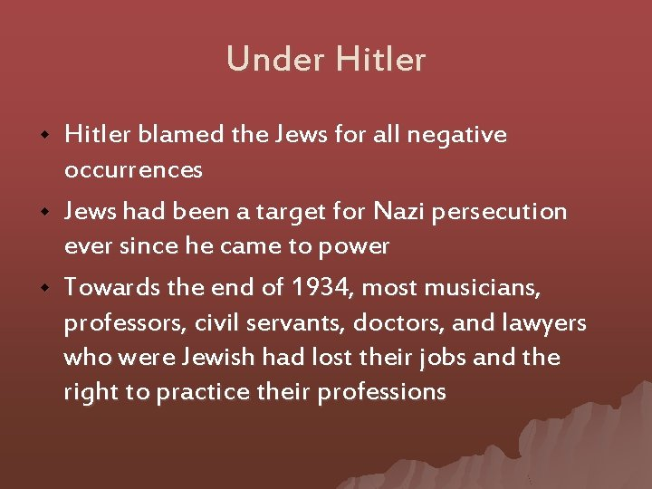 Under Hitler w w w Hitler blamed the Jews for all negative occurrences Jews