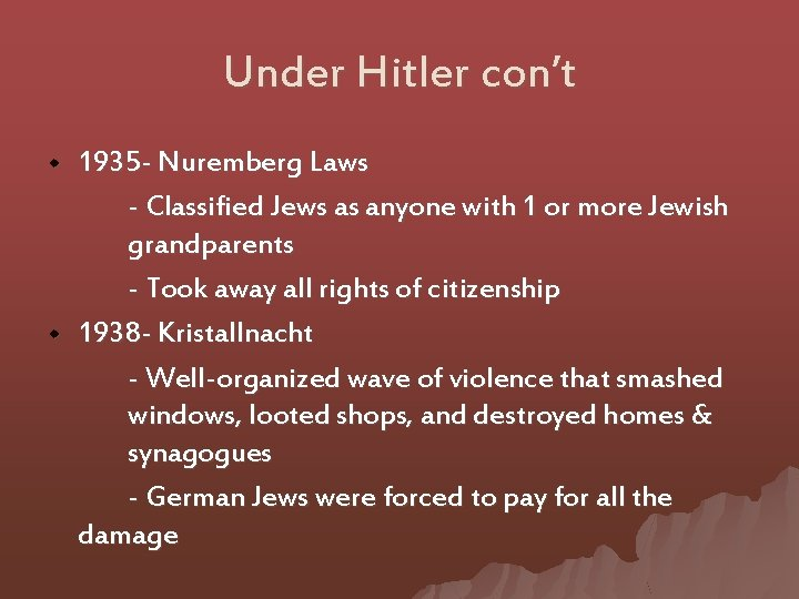 Under Hitler con't w w 1935 - Nuremberg Laws - Classified Jews as anyone