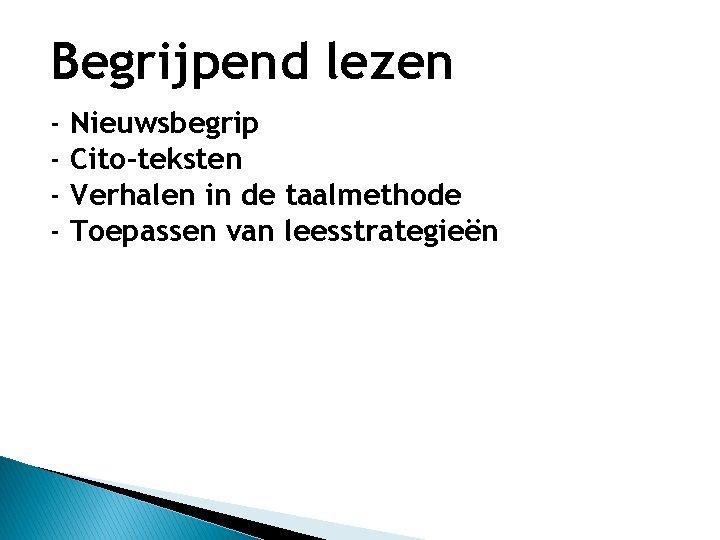 Begrijpend lezen - Nieuwsbegrip - Cito-teksten - Verhalen in de taalmethode - Toepassen van