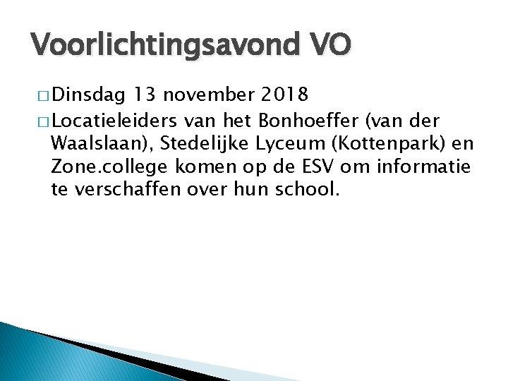 Voorlichtingsavond VO � Dinsdag 13 november 2018 � Locatieleiders van het Bonhoeffer (van der