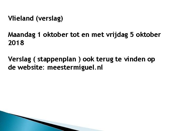 Vlieland (verslag) Maandag 1 oktober tot en met vrijdag 5 oktober 2018 Verslag (