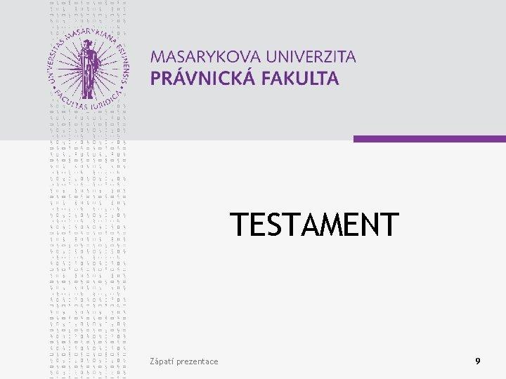 TESTAMENT Zápatí prezentace 9