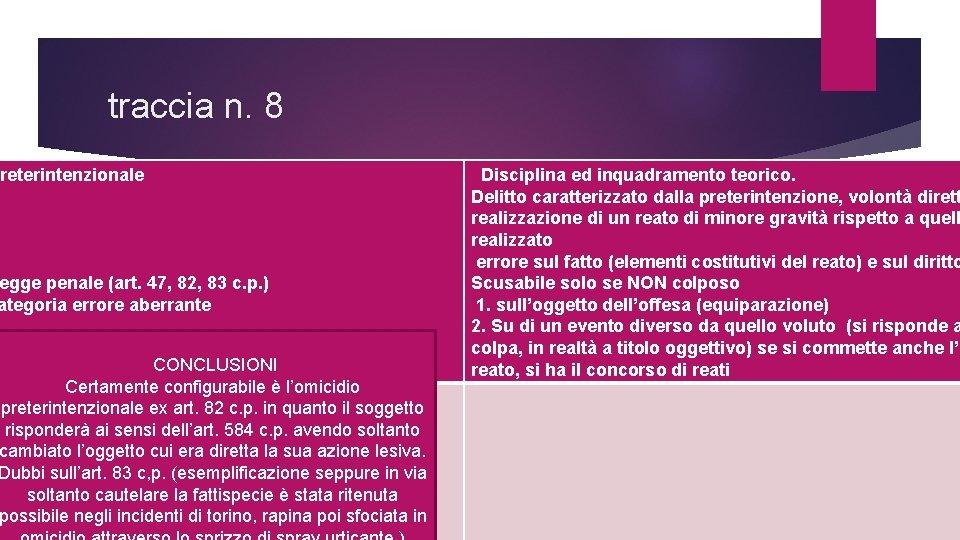 traccia n. 8 reterintenzionale egge penale (art. 47, 82, 83 c. p. ) ategoria