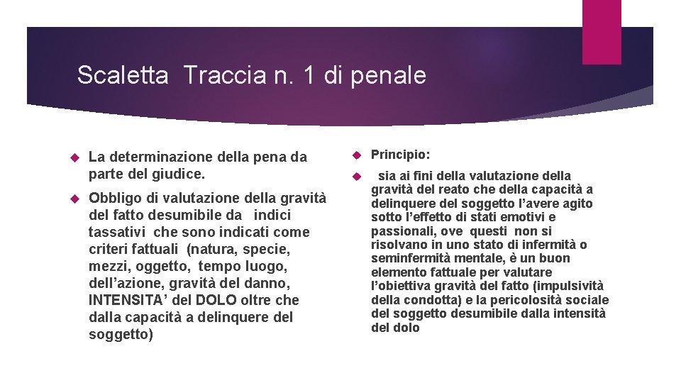 Scaletta Traccia n. 1 di penale La determinazione della pena da parte del giudice.