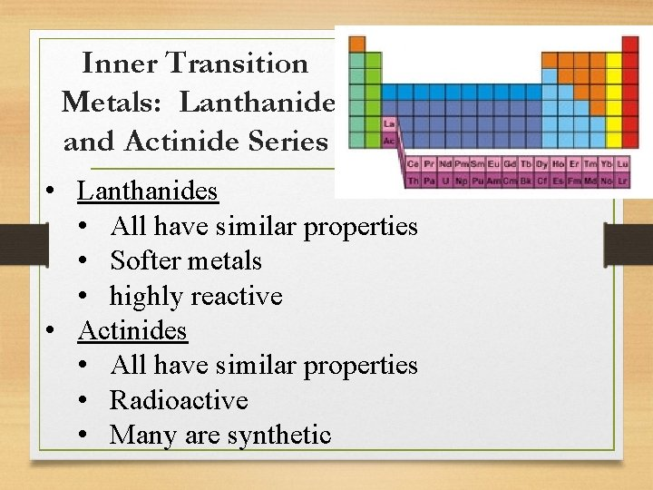 Inner Transition Metals: Lanthanide and Actinide Series • Lanthanides • All have similar properties