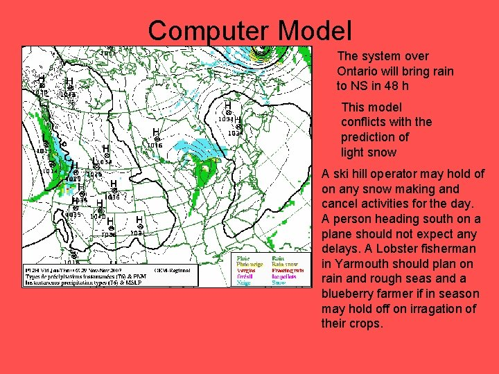 Computer Model The system over Ontario will bring rain to NS in 48 h