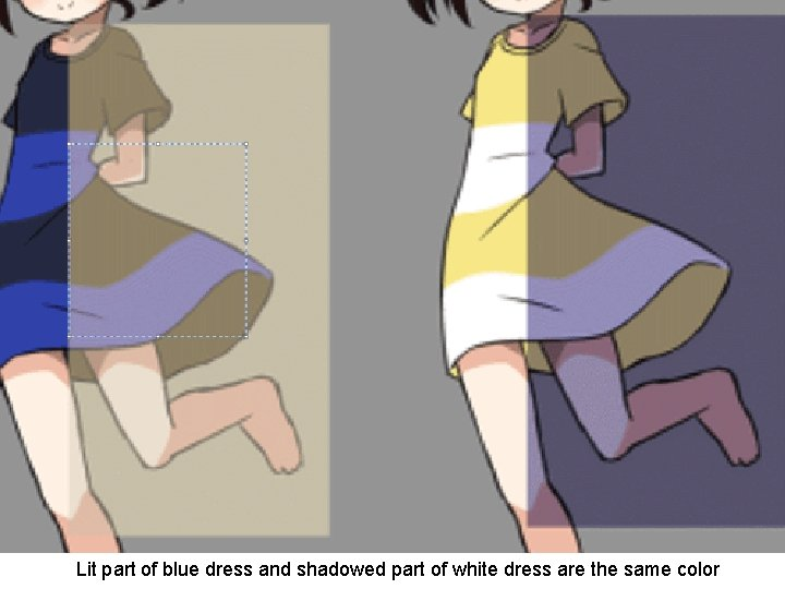 Lit part of blue dress and shadowed part of white dress are the same