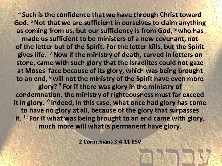 4 Such is the confidence that we have through Christ toward God. 5 Not