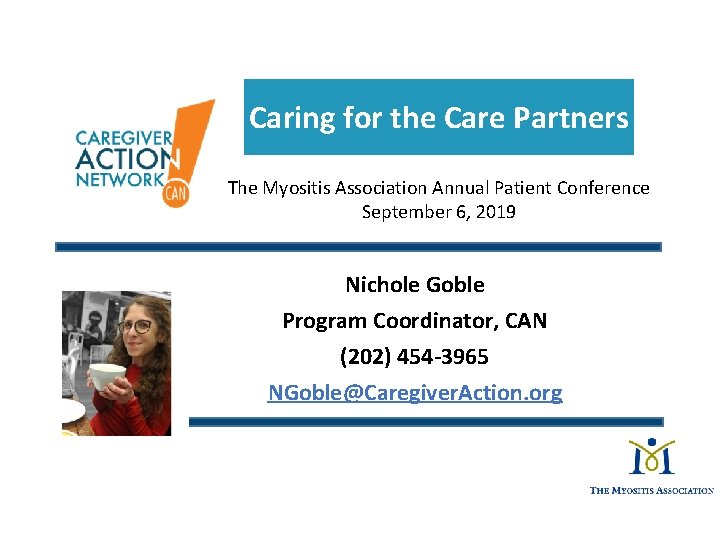 Caring for the Care Partners The Myositis Association Annual Patient Conference September 6, 2019