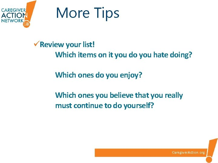 More Tips üReview your list! Which items on it you do you hate doing?