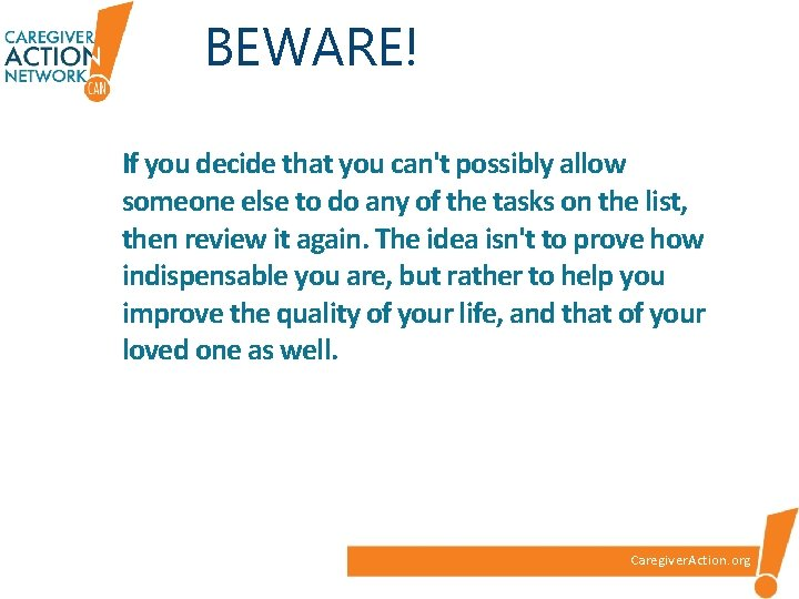 BEWARE! If you decide that you can't possibly allow someone else to do any