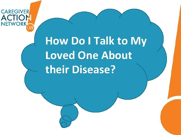 Ten Tips How Do I Talk to My Loved One About their Disease?