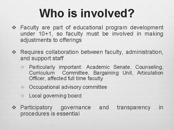 Who is involved? v Faculty are part of educational program development under 10+1, so