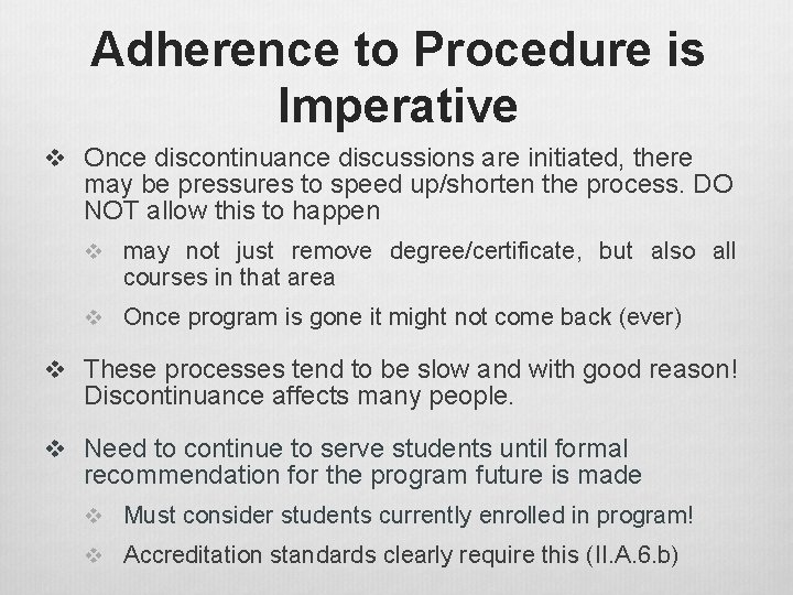 Adherence to Procedure is Imperative v Once discontinuance discussions are initiated, there may be