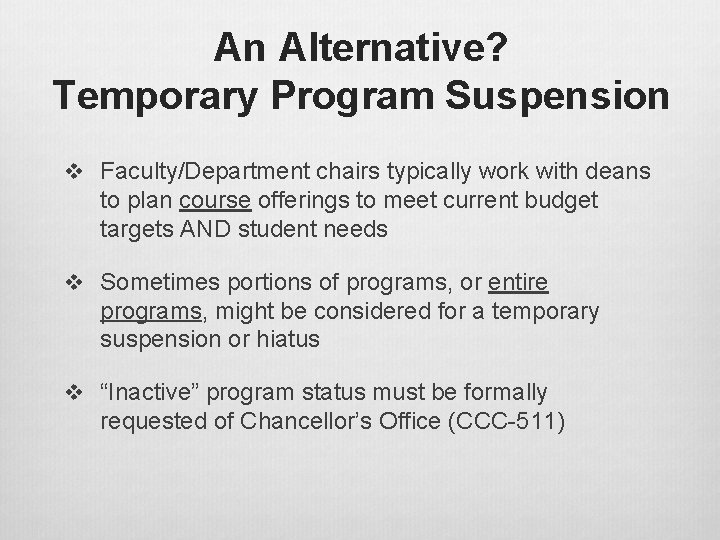 An Alternative? Temporary Program Suspension v Faculty/Department chairs typically work with deans to plan