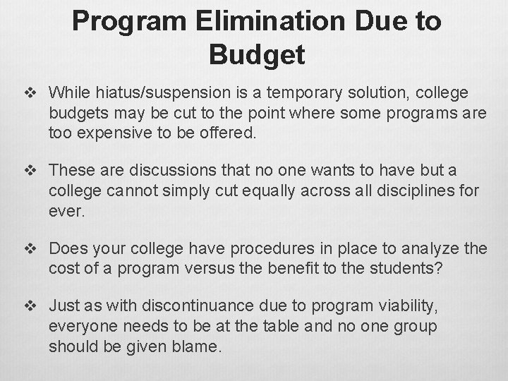 Program Elimination Due to Budget v While hiatus/suspension is a temporary solution, college budgets