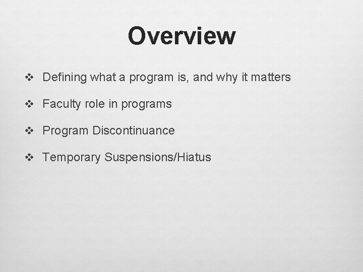 Overview v Defining what a program is, and why it matters v Faculty role
