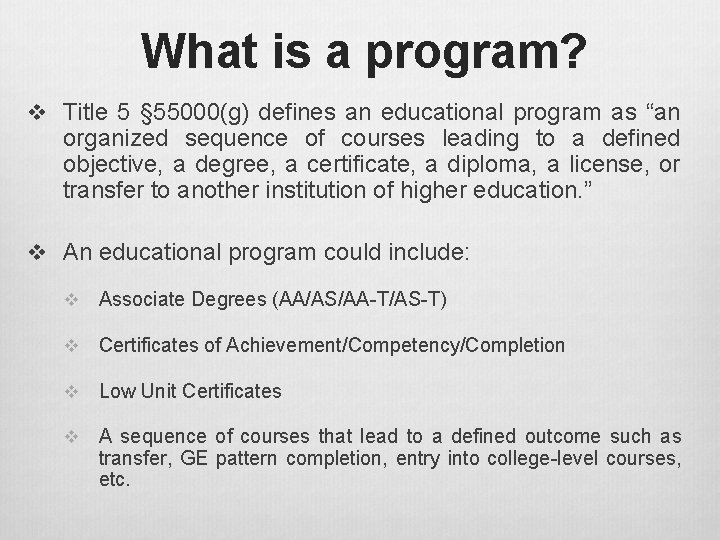 What is a program? v Title 5 § 55000(g) defines an educational program as