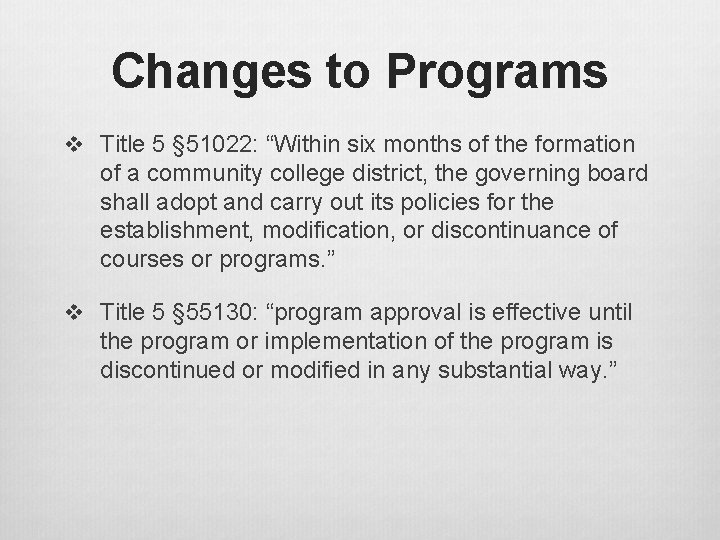 """Changes to Programs v Title 5 § 51022: """"Within six months of the formation"""