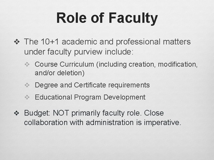 Role of Faculty v The 10+1 academic and professional matters under faculty purview include: